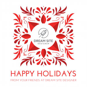Happy Holidays from your friends at Dream Site Designer